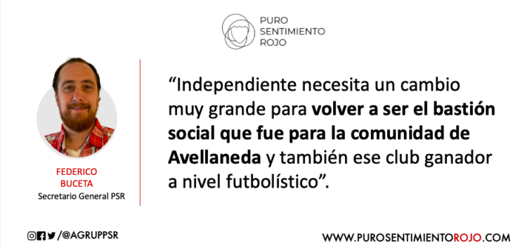 """""""Independiente tiene que volver a ser el bastión social que fue para la comunidad de Avellaneda."""""""